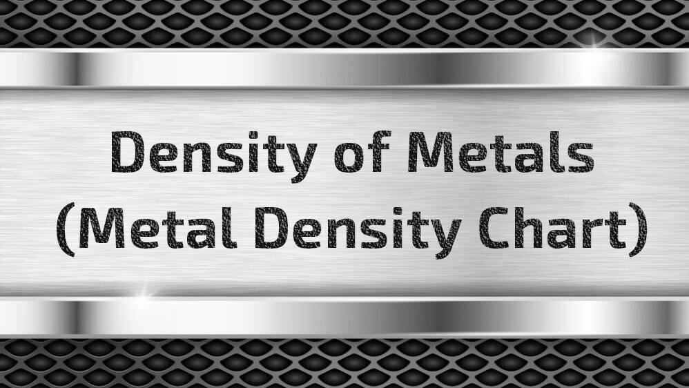 Density of Metals Common Metal Density Chart Table