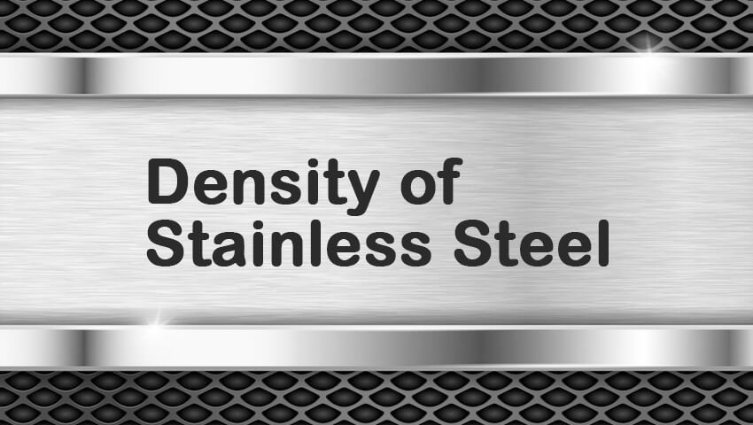 Weight Density Of Stainless Steel 304, 316, 304L 316L