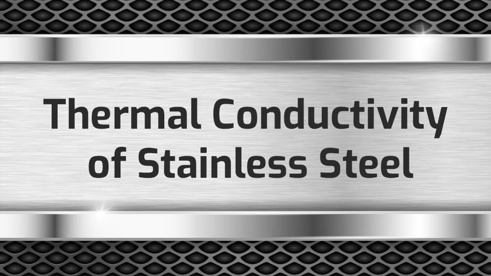 thermal conductivity of stainless steel 304 316